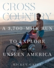 Cross Country : A 3,700-Mile Run to Explore Unseen America - Book
