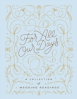 For All Our Days : A Collection of Wedding Readings - eBook