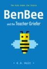 BenBee and the Teacher Griefer : The Kids Under the Stairs - Book