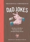 The Essential Compendium of Dad Jokes : The Best of the Worst Dad Jokes for the Painfully Punny Parent: 301 Jokes! - eBook