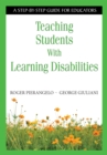 Teaching Students With Learning Disabilities : A Step-by-Step Guide for Educators - eBook