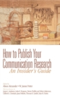 How to Publish Your Communication Research: An Insider's Guide - eBook