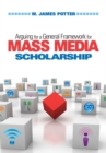 Arguing for a General Framework for Mass Media Scholarship - eBook
