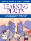 Learning Places : A Field Guide for Improving the Context of Schooling - eBook