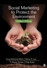 Social Marketing to Protect the Environment : What Works - eBook