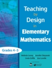 Teaching by Design in Elementary Mathematics, Grades 4-5 - eBook