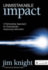 Unmistakable Impact : A Partnership Approach for Dramatically Improving Instruction - eBook