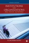 Institutions and Organizations : Ideas, Interests, and Identities - Book