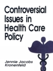 Controversial Issues in Health Care Policy - eBook