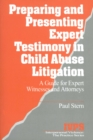 Preparing and Presenting Expert Testimony in Child Abuse Litigation : A Guide for Expert Witnesses and Attorneys - eBook
