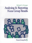 Analyzing and Reporting Focus Group Results - eBook
