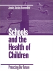 Schools and the Health of Children : Protecting Our Future - eBook