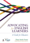 Advocating for English Learners : A Guide for Educators - Book