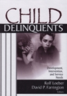 Child Delinquents : Development, Intervention, and Service Needs - eBook