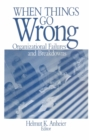 When Things Go Wrong : Organizational Failures and Breakdowns - eBook