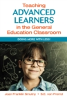 Teaching Advanced Learners in the General Education Classroom : Doing More With Less! - eBook
