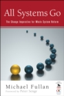 All Systems Go : The Change Imperative for Whole System Reform - eBook