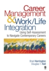 Career Management & Work-Life Integration : Using Self-Assessment to Navigate Contemporary Careers - eBook