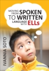 Moving From Spoken to Written Language With ELLs - eBook