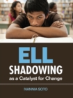 ELL Shadowing as a Catalyst for Change - eBook