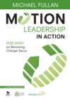 Motion Leadership in Action : More Skinny on Becoming Change Savvy - eBook