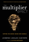 The Multiplier Effect : Tapping the Genius Inside Our Schools - eBook