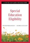 Special Education Eligibility : A Step-by-Step Guide for Educators - eBook