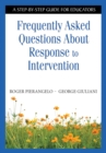 Frequently Asked Questions About Response to Intervention : A Step-by-Step Guide for Educators - eBook
