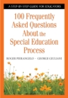 100 Frequently Asked Questions About the Special Education Process : A Step-by-Step Guide for Educators - eBook
