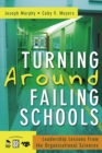 Turning Around Failing Schools : Leadership Lessons From the Organizational Sciences - eBook