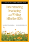 Understanding, Developing, and Writing Effective IEPs : A Step-by-Step Guide for Educators - eBook