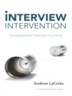 Interview Intervention : Communication That Gets You Hired: a Milewalk Business Book - eBook