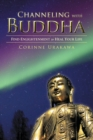 Channeling with Buddha : Find Enlightenment to Heal Your Life - eBook