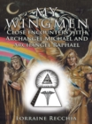My Wingmen : Close Encounters with Archangel Michael and Archangel Raphael - eBook