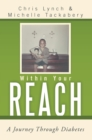 Within Your Reach : A Journey Through Diabetes - eBook