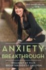 Anxiety Breakthrough : Breakout of Fear, Breakthrough to Freedom - eBook