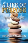 A Life of Purpose : The Guide to Living Your Higher Self - eBook