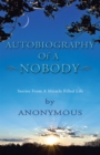 Autobiography of a Nobody : Stories from a Miracle-Filled Life - eBook
