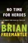 No Time for Heroes - eBook