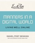 Emily Post's Manners in a Digital World : Living Well Online - eBook