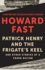 Patrick Henry and the Frigate's Keel : And Other Stories of a Young Nation - eBook