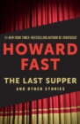 The Last Supper : And Other Stories - eBook