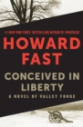 Conceived in Liberty : A Novel of Valley Forge - eBook