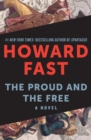 The Proud and the Free : A Novel - eBook