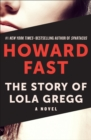 The Story of Lola Gregg : A Novel - eBook