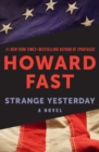 Strange Yesterday : A Novel - eBook