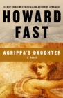 Agrippa's Daughter : A Novel - eBook