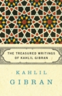 The Treasured Writings of Kahlil Gibran - eBook