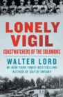 Lonely Vigil : Coastwatchers of the Solomons - eBook