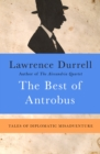The Best of Antrobus : Tales of Diplomatic Misadventure - eBook